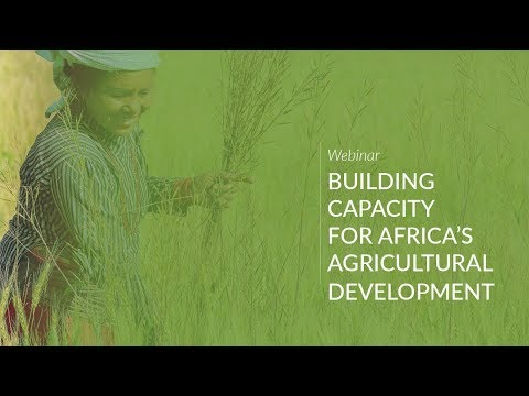 Webinar: Building Capacity for Africa's Agricultural Development
