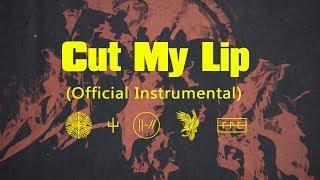 twenty one pilots: Cut My Lip (Official Instrumental)