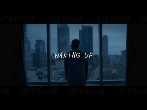 drake ~ waking up interlude //wly