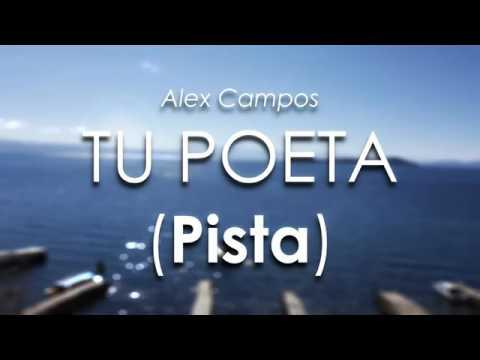 Alex Campos   Tu Poeta   PISTA