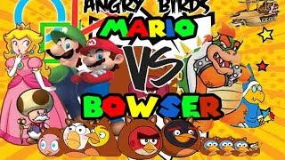 Mario and the Angry Birds VS Bowser