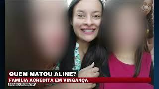 Quem matou Aline? Família acredita que foi vingança