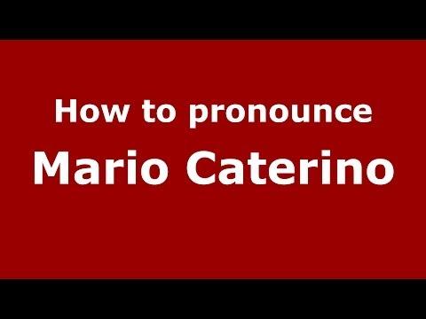 How to pronounce Mario Caterino (Italian/Italy) - PronounceNames.com