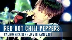 Red Hot Chili Peppers - Californication (Live in Hamburg)