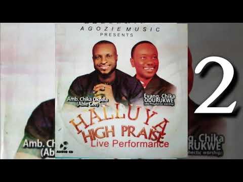 Download Able Cee & Chika Odurukwe — Hallelujah High Praise 2   Latest Nigerian Gospel Music 2020