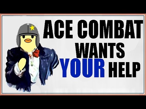 Calling all the Aces - Let's Make Ace Combat Great Again