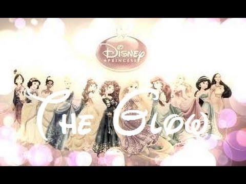 Disney Princesses || The Glow