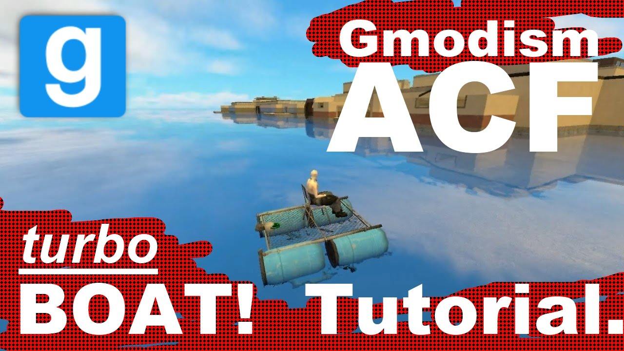 Tutorial] Garry's Mod: How to make a ACF Boat (Water Craft) Free