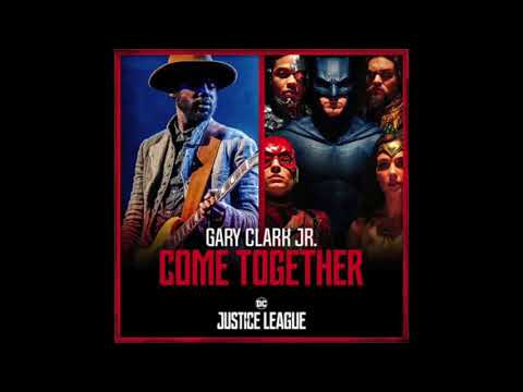 Gary Clark Jr  & Junkie XL - Come Together   Justice League OST