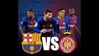 Barcelona vs girona 6:1 all goals 2018