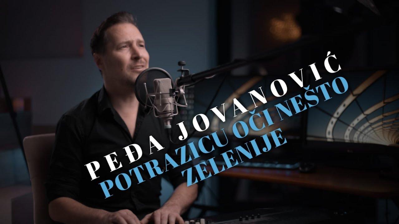 PEDJA JOVANOVIC - POTRAZICU OCI NESTO ZELENIJE (COVER)