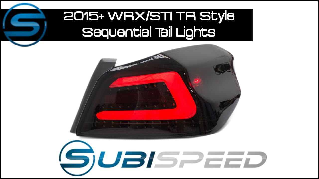 Subispeed - 2015+ WRX/STI TR Style Sequential Tail Light Install