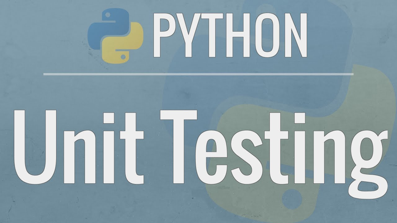 Python Tutorial: Unit Testing Your Code with the unittest Module
