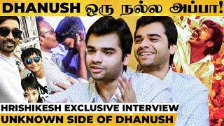 Dhanush-அ பாத்தாலே இந்த விசயங்கள கத்துக்கலாம் - Hrishikesh Reveals Unheard Stories!