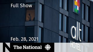 CBC News: The National | Issues at quarantine hotels for travellers | Feb. 28, 2021