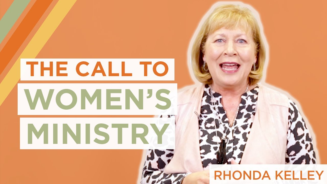 The Call to Women's Ministry | Rhonda Kelley