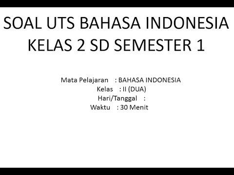 Soal Ujian Uts Bahasa Indonesia Kelas 2 Sd Semester 1 Youtube