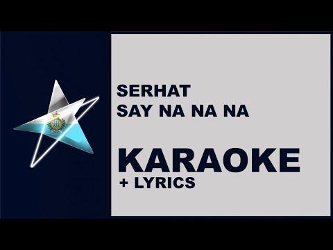 Serhat - Say Na Na Na (Karaoke) San Marino - Eurovision 2019