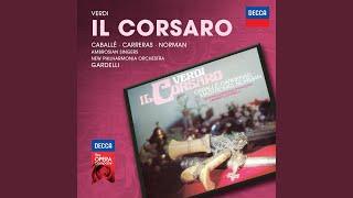 """Verdi: Il Corsaro - Act 3 - """"Eccola!... fingasi."""" - """"Sia l"""