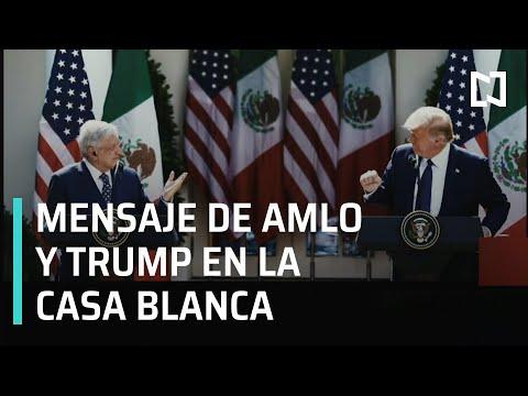 Así fue el mensaje de AMLO y Trump en la Casa Blanca - En Punto