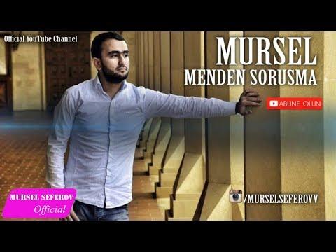 Mursel Seferov-Menden Sorusma / Yeni