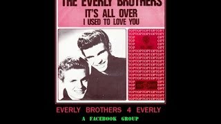Watch Everly Brothers Its All Over video