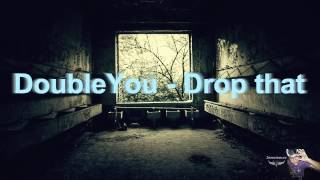 Doubleyou --- Drop that ( best instumental /RAP  BASS DROP 2014)