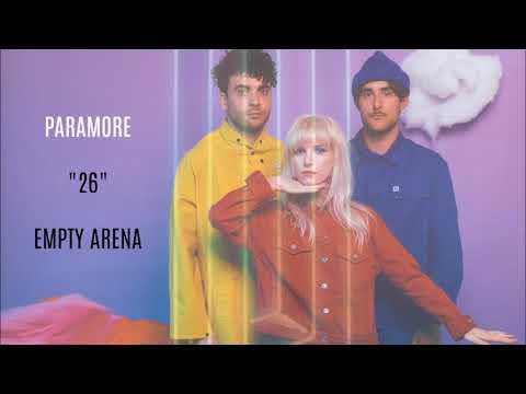 Paramore: 26 (Empty Arena)