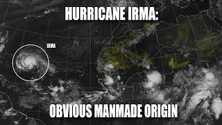 Hurricane Irma: Obvious Manmade Origin