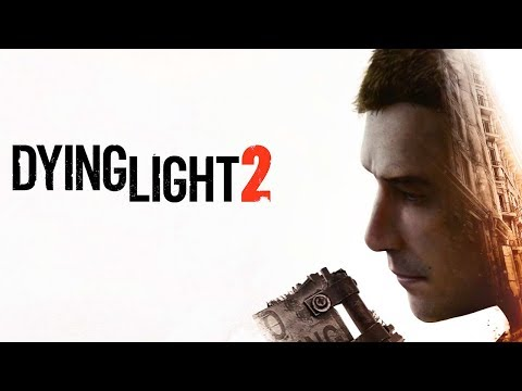 Dying Light 2 - держись во тьме и станешь зомби