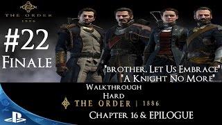 The Order: 1886 - Walkthrough - HARD - Part 22 - Chapter 17 & Epilogue FINALE
