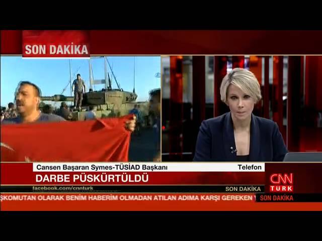 TÜSİAD YK Başkanı Cansen Başaran-Symes darbe girişimini CNNTürk kanalında değerlendirdi