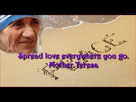 Spread Love Everywhere You Go Mother Teresa Quotes Youtube