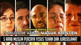 Video 5 Muslim Arab Percaya Yesus Tuhan Dan Juruselamat download MP3, 3GP, MP4, WEBM, AVI, FLV Agustus 2018