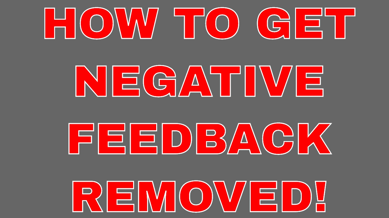 Ebay How To Get Negative Feedback Removed Feedback Extortion Youtube