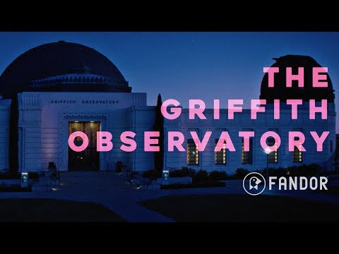 What Makes the Griffith Observatory the Perfect Movie Location?