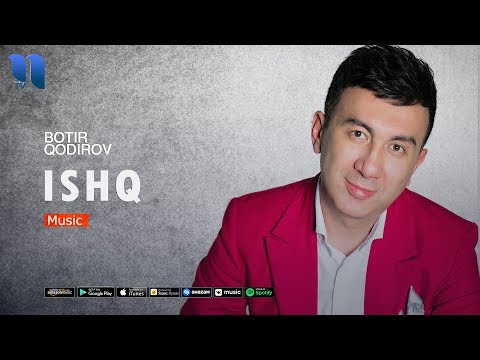 Botir Qodirov - Ishq (official audio)
