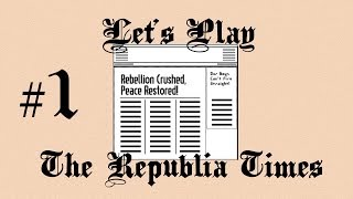 Repeat youtube video Let's Play Republia Times (part 1 - Glory to Republia)