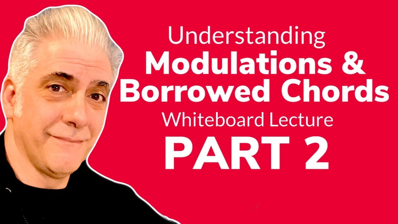 Music Theory Review: Borrowed Chords & Modulations (Sale) PART 2