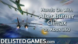 After Burner Climax - Xbox 360 (Delisted Games Hands On)