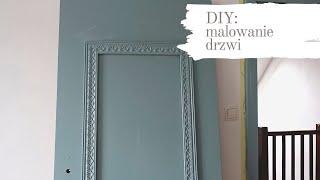 Jak malować drzwi farbą akrylową? DIY tutorial / Dom z duszą