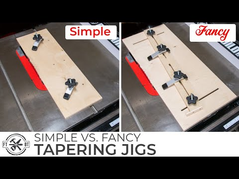 How to Build a SIMPLE or FANCY Taper Jig for a Table Saw