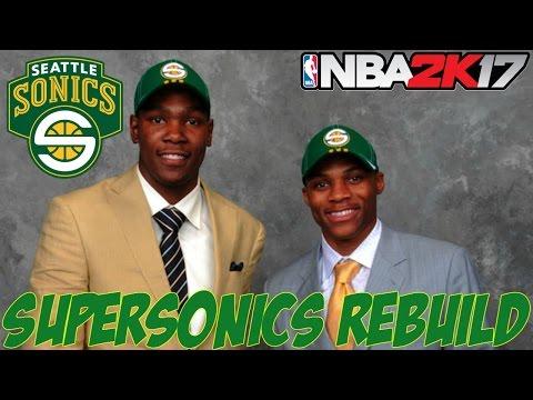 REBUILDING THE SEATTLE SUPERSONICS! | Expansion Draft Rebuild | NBA 2K17 MyLeague