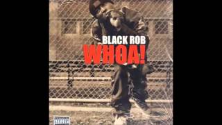Black Rob - Whoa! - Best Quality! - [HD]