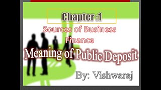 Meaning of Public Deposit | Sources of business Finance| business studies | class – 11 |