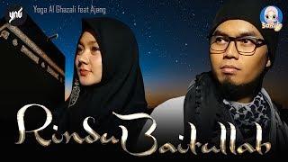RINDU BAITULLAH   Yoga Al Ghazali feat Ajeng