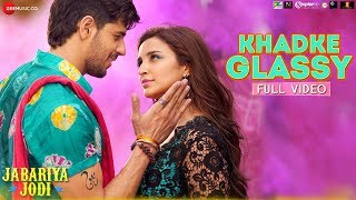 Khadke Glassy -Full Video|Jabariya Jodi|Sidharth M,Parineeti C|Yo Yo Honey Singh, Ashok M, Jyotica T