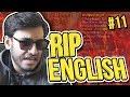 RIP ENGLISH #11 | RAWKNEE