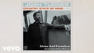 Josh Turner Alone And Forsaken