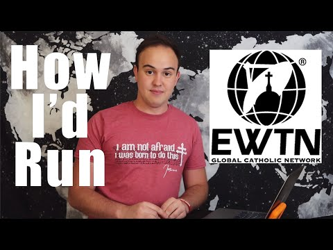 How I'd Run: EWTN